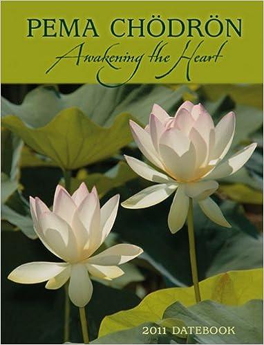 pema chodron awakening the heart 2011 datebook engagement calendar