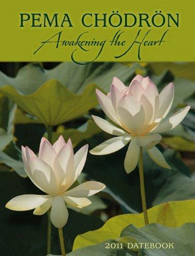 Pema Chodron, Awakening the Heart 2011 Datebook (Engagement Calendar)