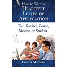 How to Write a Heartfelt Letter of Appreciation to a Teacher, Coach, Mentor, or Student (Volume 5)