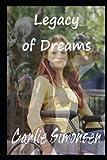 Legacy of Dreams, Carlie Simonsen, 1482589214