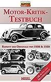Das große Motor-Kritik-Testbuch: Reprint der Originale von 1938 und 1939 - 108 Auto- und Motorradtests