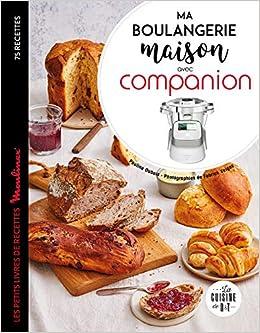 Ma boulangerie maison avec Companion : Les petits livres de recette Moulinex 75 recettes La cuisine de D&T: Amazon.es: Dubois-Platet, Pauline, Veigas, Fabrice: Libros en idiomas extranjeros