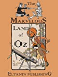 The Marvelous Land of Oz [Illustrated]
