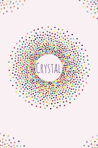 Crystal.: Crystal personalized dot grid journal notebook. Attractive girly personalized name bright modern stylish journal for girls. ()