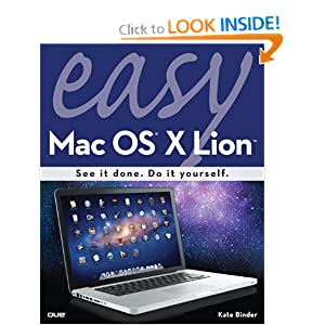 Easy Mac OS X Lion (2nd Edition) Kate Binder