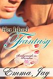 Her Island Fantasy, an erotic novella (Bridesmaids in Paradise Book 2)