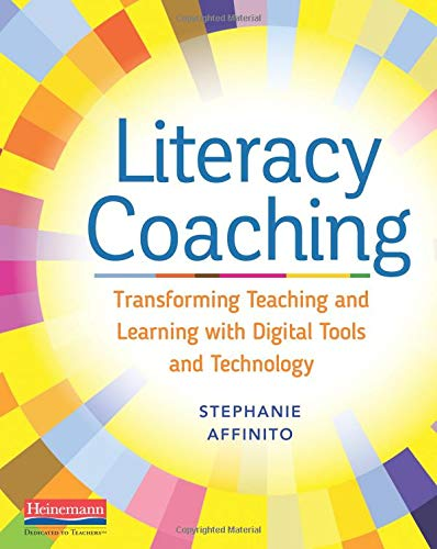(Literacy Coaching: Transforming Teaching and Learning with Digital Tools and Technology)