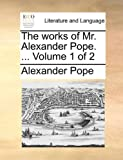 The Works of Mr Alexander Pope, Alexander Pope, 1170449743