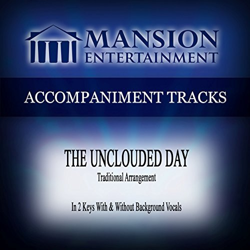 The Unclouded Day (Low Key C-Db-D with Background Vocals)]()
