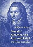 img - for Novalis' M rchen von Eros und Fabel. Die Stufen des Kultus. book / textbook / text book