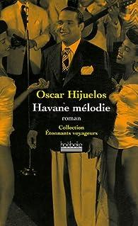 Havane mélodie par Oscar Hijuelos