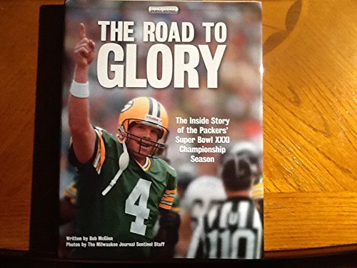 (The Road to Glory: The Inside Story of the Packers' Super Bowl Xxxi Championship Season)