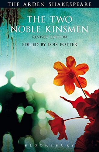 The Two Noble Kinsmen, Revised Edition: Third Series (The Arden Shakespeare Third Series) by The Arden Shakespeare