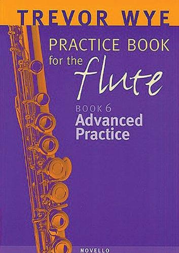 Trevor Wye Practice Book for the Flute: Volume 6 - Advanced Practice