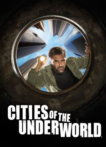 Cities of the Underworld: Season 3 by A&E
