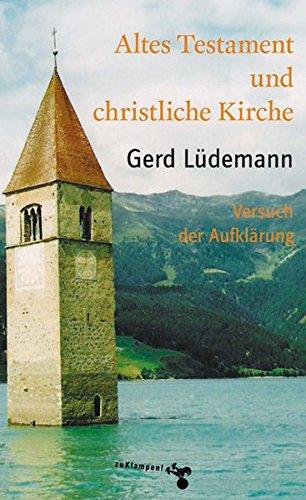 Altes Testament und christliche Kirche: Versuch der Aufklärung