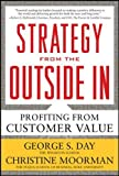 img - for Strategy from the Outside In: Profiting from Customer Value (Business Books) book / textbook / text book