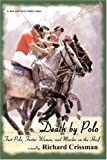 img - for Death by Polo: Fast Polo, Faster Women, and Murder on the Hoof by Richard Crissman (2007-12-27) book / textbook / text book