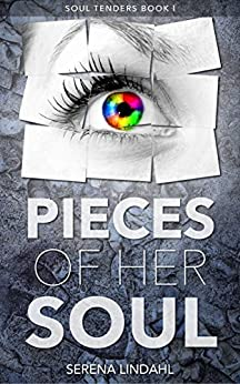 Pieces of Her Soul: A Reverse Harem Fantasy (Soul Tenders Book 1) by [Lindahl, Serena]