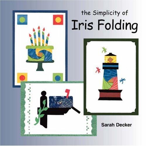 The Simplicity of Iris Folding - Iris Folding Book
