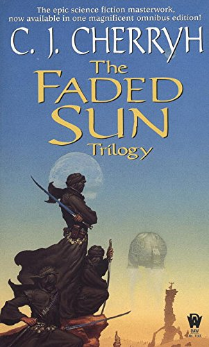 The Faded Sun Trilogy: Kesrith, Shon'jir, and Kutath