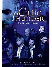 CELTIC THUNDER - TAKE ME HOME-LIVE