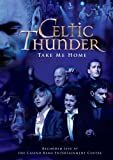 : Celtic Thunder: Take Me Home
