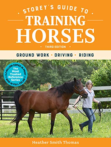 Pdf Outdoors Storey's Guide to Training Horses, 3rd Edition: Ground Work, Driving, Riding (Storey's Guide to Raising)