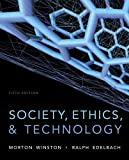 img - for Society, Ethics, and Technology 5th edition by Winston, Morton, Edelbach, Ralph (2013) Paperback book / textbook / text book