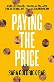 img - for Paying the Price: College Costs, Financial Aid, and the Betrayal of the American Dream book / textbook / text book