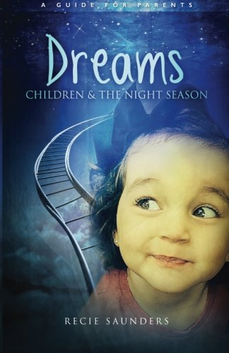 Dreams Children & The Night Season: A Guide for Parents