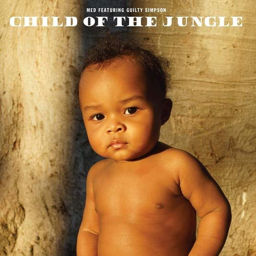 Album Art for Child Of The Jungle by Med Featuring Guilty Simpson
