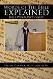 Words of the Bible Explained, Pastor Garrick Sr. Bridgeforth, 1465352414