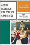 Action Research for Teacher Candidates, Robert Pelton, 1607096935