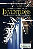 The Britannica Guide to Inventions That Changed the Modern World, , 1615300201