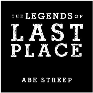 The Legends of Last Place: A Season With America's Worst Professional Baseball Team Audiobook