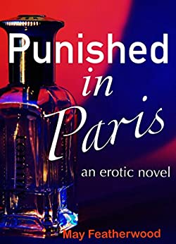 Punished in Paris: A Lesbian BDSM Novella by [Featherwood, May]