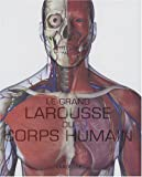 """Afficher """"Le grand Larousse du corps humain"""""""