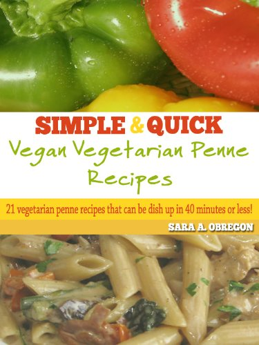 Simple And Quick Vegan Vegetarian Penne Recipes - Vegetarian Penne Pasta