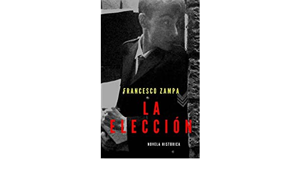 Amazon.com: La elección (Spanish Edition) eBook: Francesco Zampa, Patricia García González: Kindle Store