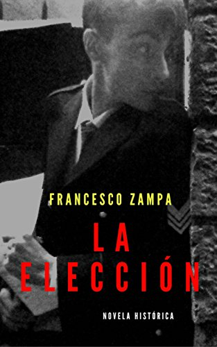 La elección (Spanish Edition) by [Zampa, Francesco]