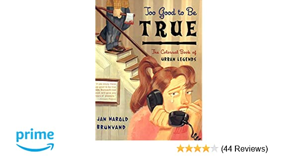 31f1cb1dc153 Too Good to Be True  The Colossal Book of Urban Legends  Jan Harold  Brunvand  9780393320886  Amazon.com  Books
