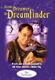 From Dreamer to Dreamfinder : A Life and Lessons Learned from 40 Years Behind a Name Tag, Schneider, Ron, 0985470658