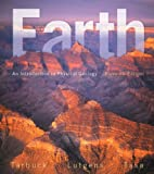 Earth : An Introduction to Physical Geology, Tarbuck, Edward J. and Lutgens, Frederick K., 0321814061