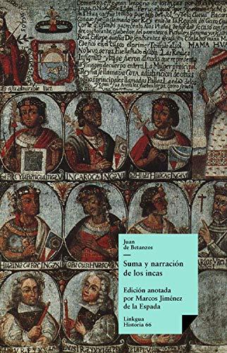 Suma y narración de los incas (Historia nº 66) por de Betánzos, Juan,Jiménez de la Espada, Marcos