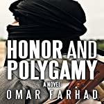 Honor and Polygamy | Omar Farhad
