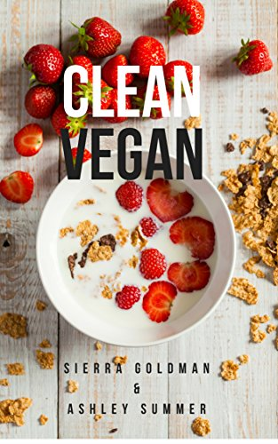 Clean Vegan by Sierra Goldman, Ashley Summer