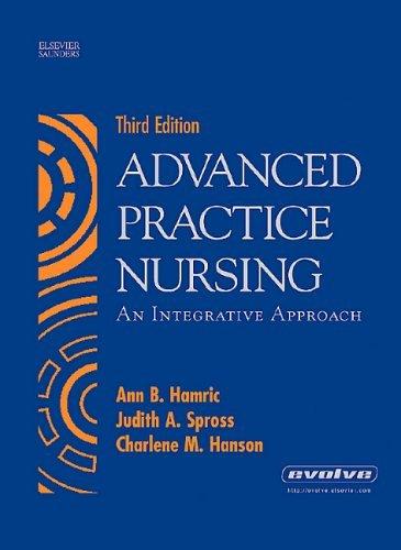 By Ann B. Hamric - Advanced Practice Nursing: An Integrative Approach: 3rd (third) Edition