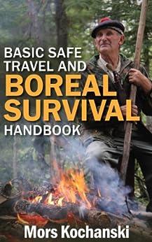 Basic Safe Travel and Boreal Survival Handbook by [Kochanski, Mors]