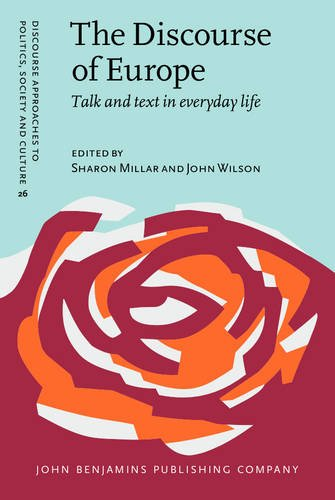 The Discourse of Europe: Talk and text in everyday life (Discourse Approaches to Politics, Soceity and Culture)